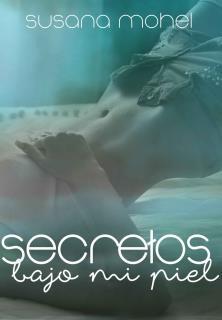 Secretos bajo mi piel - Susana Mohel