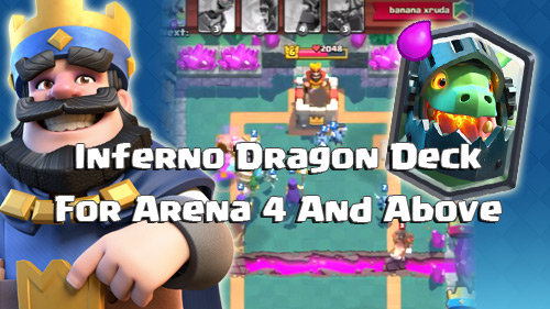 Deck Inferno Dragon Arena 4 Keatas Clash Royale