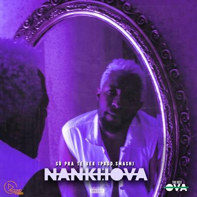 Nankhova - Só Pra Te Ver (2018)(Baixar) mp3 nova musica descarregar