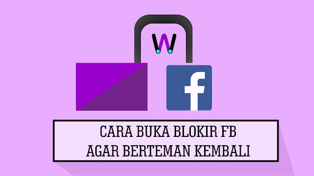 Cara buka Blokir FB Agar Berteman Kembali