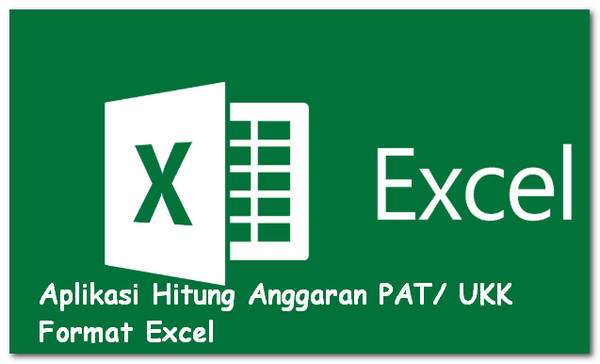 Aplikasi Hitung Anggaran PAT/ UKK Format Excel