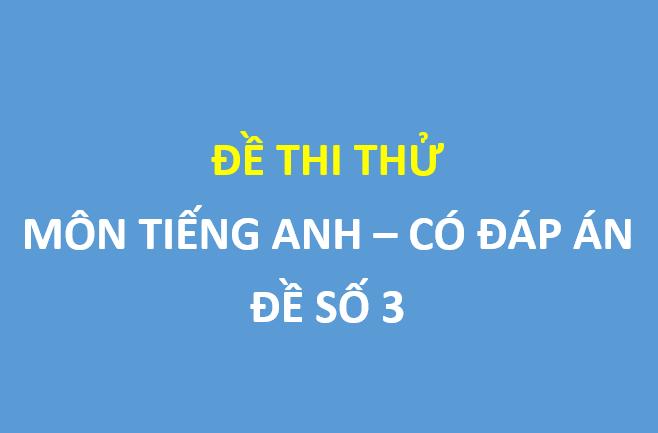 Đề thi thử môn Tiếng Anh lần 2 trường thpt Nguyễn Trung Thiên