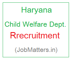 image : Haryana Child Welfare Dept. Recruitment @ JobMatters.in