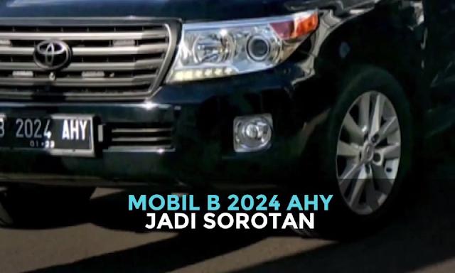 Ini Nilai Jual Mobil Berplat Nomor B 2024 AHY yang Ditumpangi AHY
