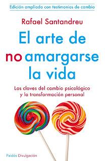 El arte de no amargarse la vida, Rafael Santandreu