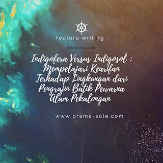 Indigofera Versus Indigosol : Mempelajari Batik Ramah Lingkungan Dari Pengrajin Batik Pewarna Alam Pekalongan