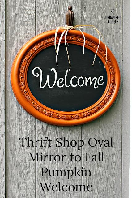 Garage Sale Mirror to Pumpkin Welcome Sign www.organizedclutter.net