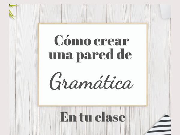 Cómo crear un Muro de gramática en tu clase de Español