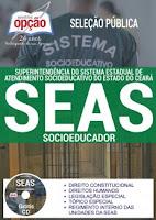 Apostila Socioeducador SEAS Seleção Pública Sistema Socioeducativo do Ceará.