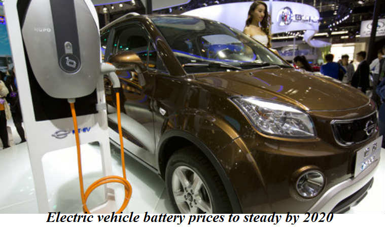 Electric vehicle battery prices to steady by 2020