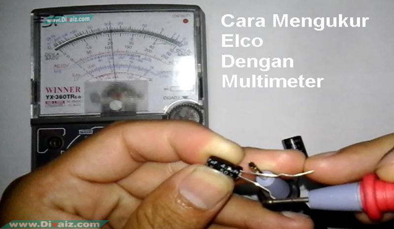 Cara Mengukur Elco Dengan Multimeter Analog (Jarum)