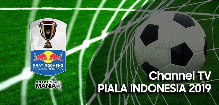 Channel TV Yang Menyiarkan Piala Indonesia 2019
