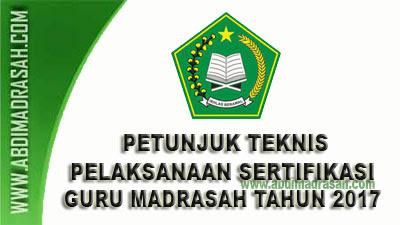 Petunjuk Teknis Pelaksanaan Sertifikasi Guru Madrasah Tahun 2017