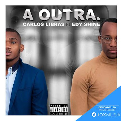 Carlos Libras  Feat. Edy shine - A outra