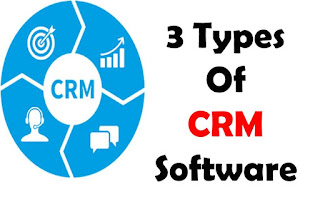 3 Types Of Crm Software And Their Benefits