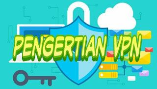 Pengertian VPN adalah