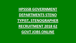 HPSSSB GOVERNMENT DEPARTMENTS STENO TYPIST, STENOGRAPHER RECRUITMENT 2018 62 GOVT JOBS ONLINE
