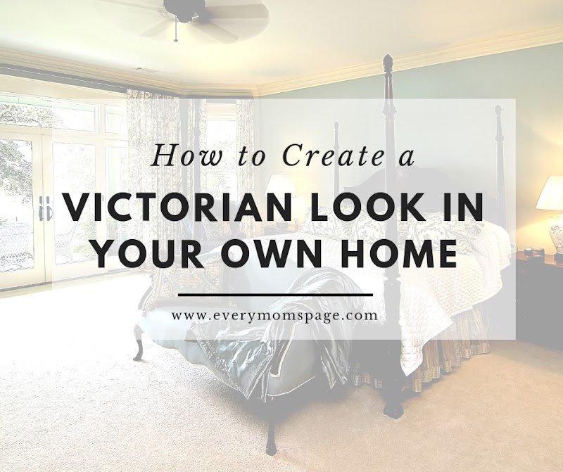 How to Create a Victorian Look in Your Own Home