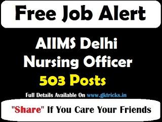 AIIMS Delhi Nursing Officer 503 Posts