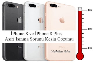 İPhone 8 Plus cok isiniyor