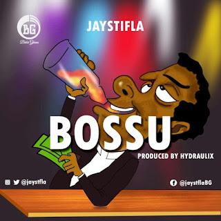 Jaystifla - Bossu (Prod. Hydraulix Fonye)