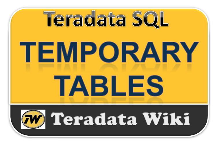 Teradata Wiki: Temporary tables