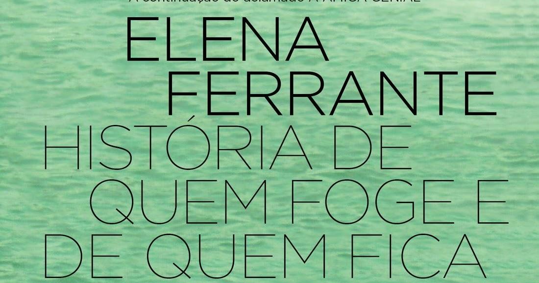 História de quem foge e de quem fica, de Elena Ferrante