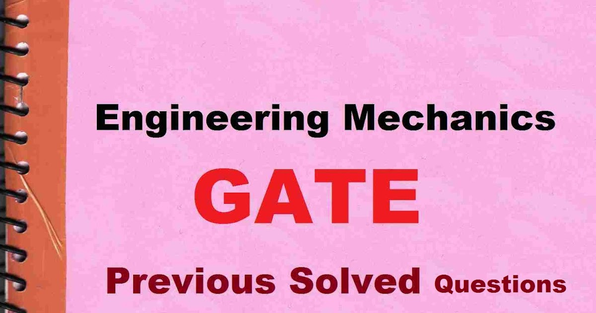 PDF] Engineering Mechanics GATE Previous Solved Questions