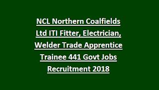 NCL Northern Coalfields Ltd ITI Fitter, Electrician, Welder Trade Apprentice Trainee 441 Govt Jobs Recruitment 2018