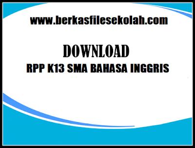 DOWNLOAD RPP K13 SMA BAHASA INGGRIS UPDATE TAHUN 2018_Berkas File Sekolah
