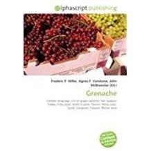 Grenache , 29 décembre 2009 , Frederic P Miller et Agnes F Vandome