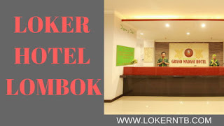 Lowongan Kerja Hotel Lombok Grand Madani Hotel Kota Mataram