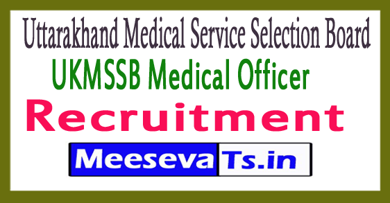 Uttarakhand Medical Service Selection Board UKMSSB Medical Officer Recruitment 2017