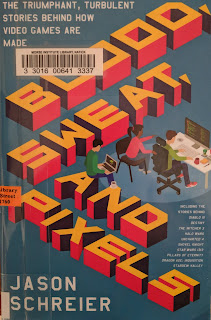 Book cover to Blood, Sweat, and Pixels: The Triumphant, Turbulent Stories Behind How Video Games Are Made by Jason Schreier
