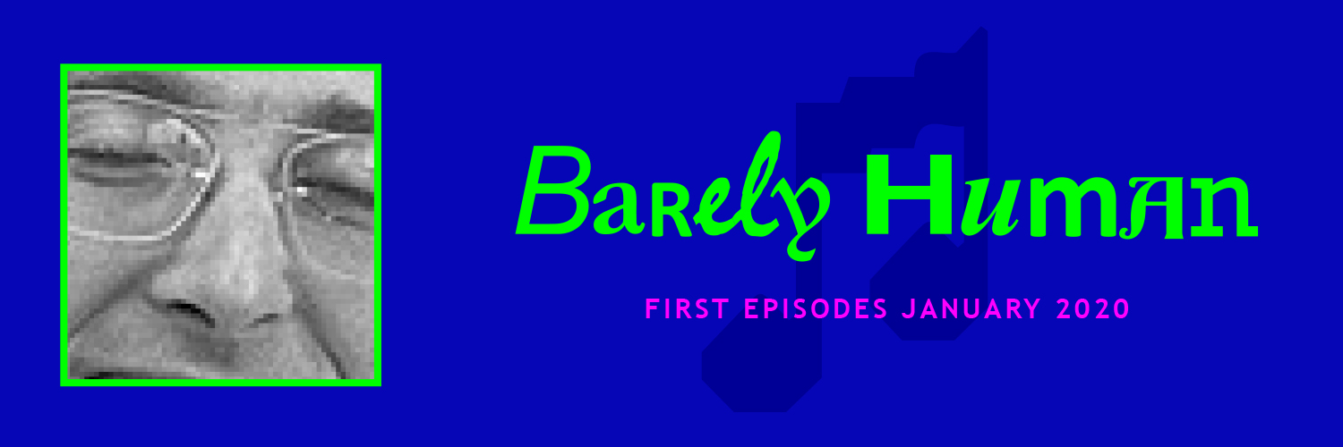 Barely Human Podcast