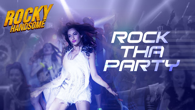 Rocky Handsome Movie Rock Tha Party Video Song