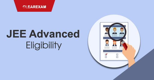 JEE Advanced Eligibility Criteria