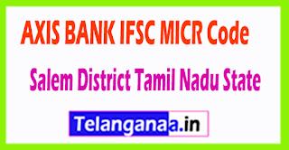 AXIS BANK IFSC MICR Code Salem District Tamil Nadu State