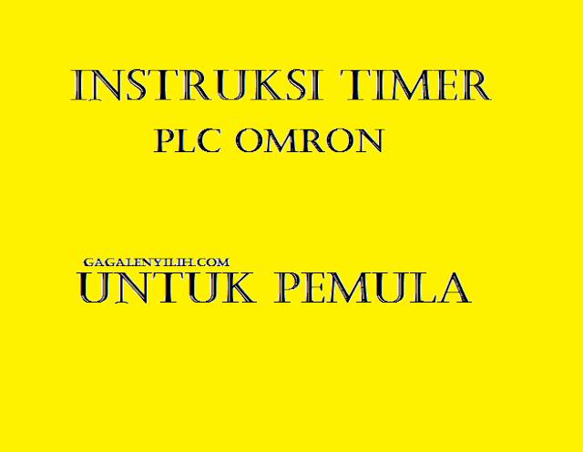 Cara Menggunakan Instruksi Timer PLC Omron Cx programmer