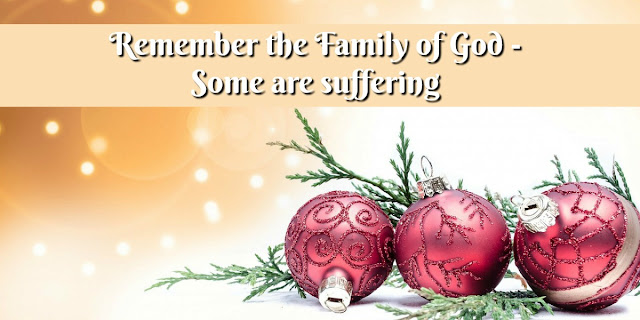 Christmas is About Family - Remember Your Persecuted Brothers and Sisters in Christ