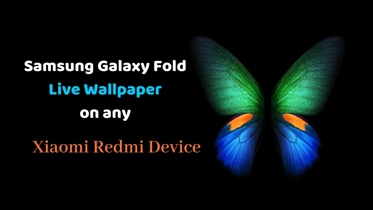 Galaxy Fold Live Wallpapers on Any Xiaomi Redmi Phone