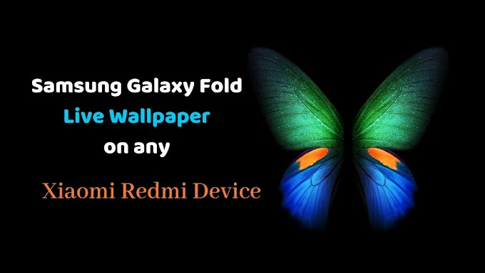 Galaxy Fold Live Wallpapers on Any Xiaomi Redmi Phone [100% Working]
