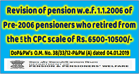 revision-of-pension-of-pre-2006-pensioners-retired-in-5cpc-scale-6500-10500