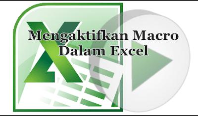 Untuk mengaktifkan macro dalam excel mempunyai 2 cara