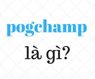 pogchamp là gì