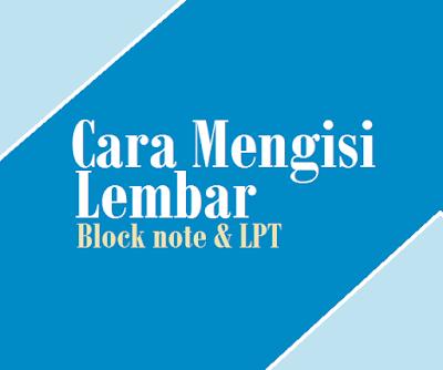 Cara mengisi lembar Block note dan Lembar pesan telepon (LPT) dengan benar