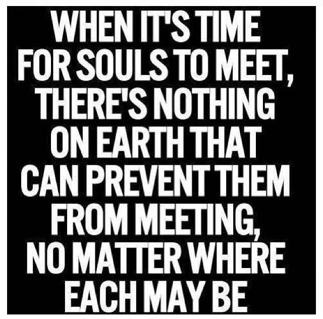 Love Each Other When Two Souls: When It's Time For Souls To Meet, There's Nothing On Earth