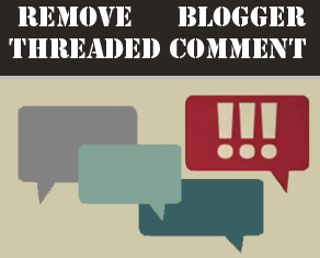 How to Remove Threaded Comment in Blogger