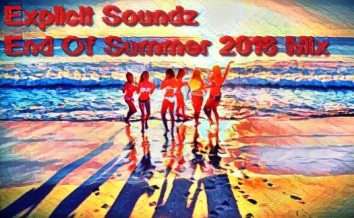 Explicit Soundz Jams: Explicit Soundz End Of Summer 2016 Mix