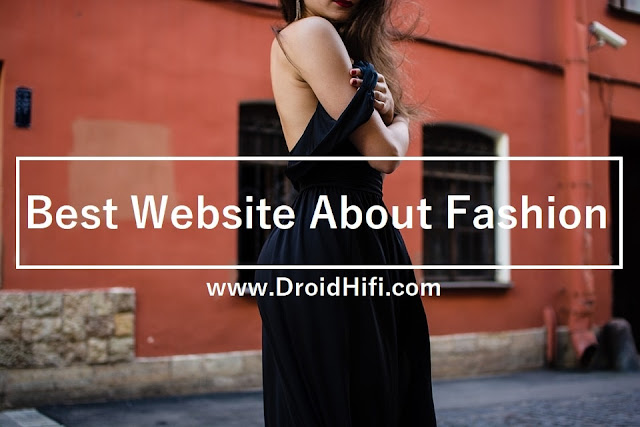 Best Websites About Fashion And Modeling 2019-20 Updates